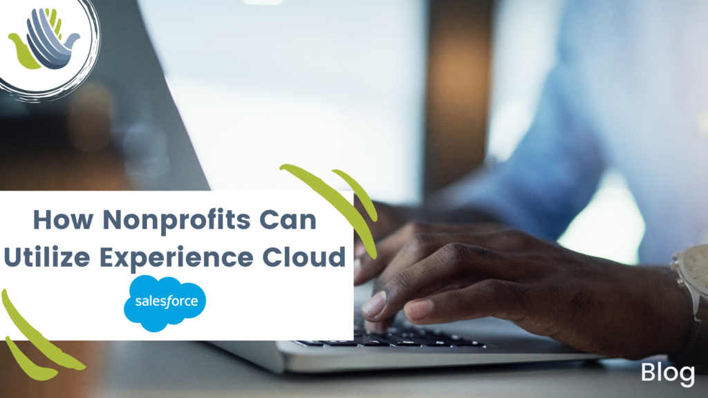 How Nonprofits Can Utilize Experience Cloud