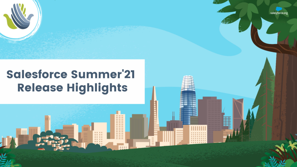 Salesforce Summer '21 Release Highlights