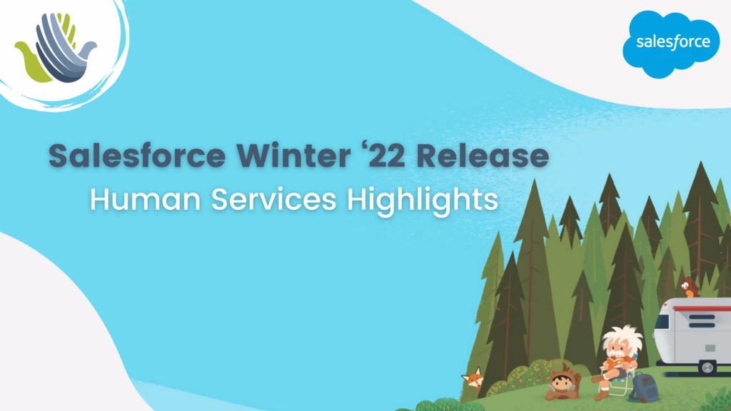 Salesforce Winter '22 Release Human Services Highlights